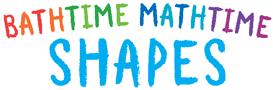 Bathtime Mathtime: Shapes by Danica McKellar